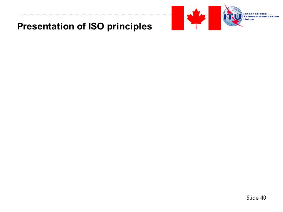 Slide 40 Presentation of ISO principles
