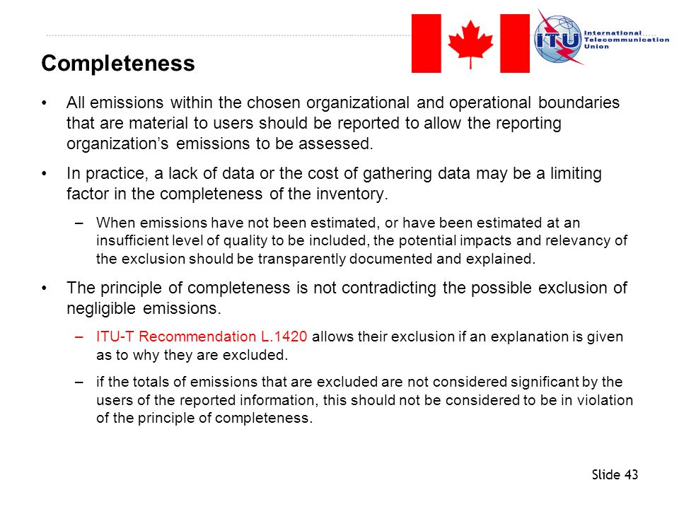 Slide 43 All emissions within the chosen organizational and operational boundaries that are material to users should be reported to allow the reportin