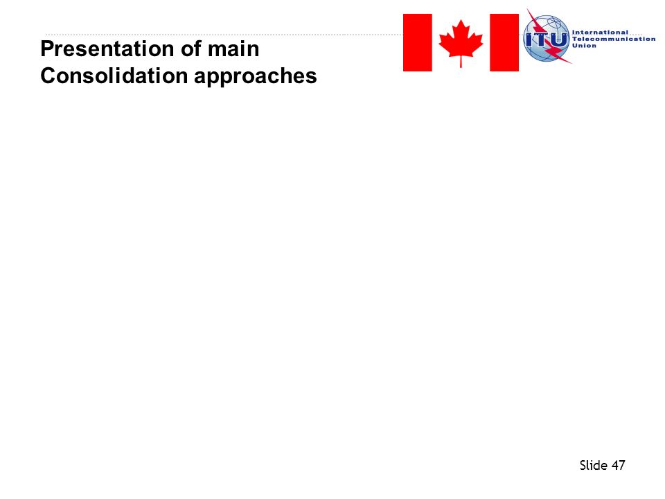 Slide 47 Presentation of main Consolidation approaches