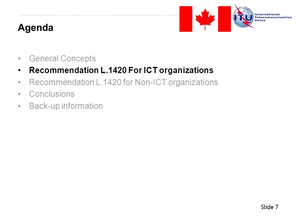 Slide 28 General Concepts Recommendation L.1420 For ICT organizations Recommendation L.1420 for Non-ICT organizations Conclusions Back-up information Agenda