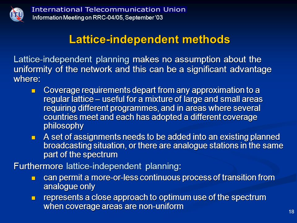 Information Meeting on RRC-04/05, September 03 18 Lattice-independent methods Lattice-independent planning makes no assumption about the uniformity of