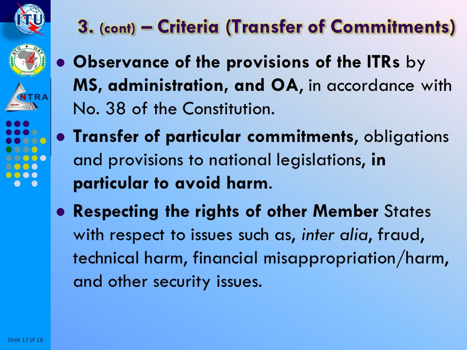 Slide 17 of 16 Observance of the provisions of the ITRs by MS, administration, and OA, in accordance with No.