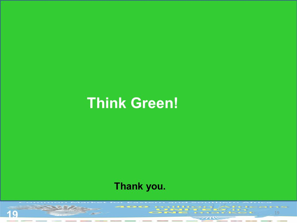 19 Think Green! 19 Thank you.