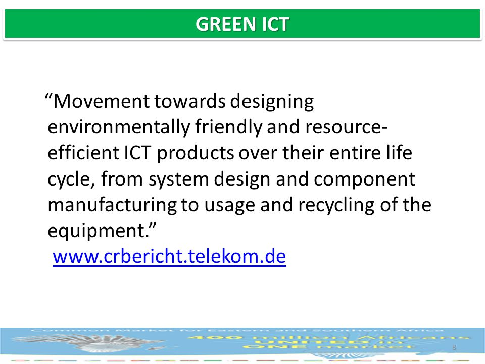 Movement towards designing environmentally friendly and resource- efficient ICT products over their entire life cycle, from system design and componen