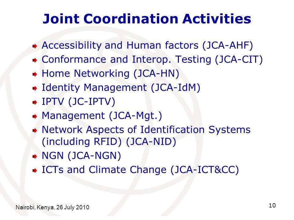 Nairobi, Kenya, 26 July 2010 10 Joint Coordination Activities Accessibility and Human factors (JCA-AHF) Conformance and Interop.