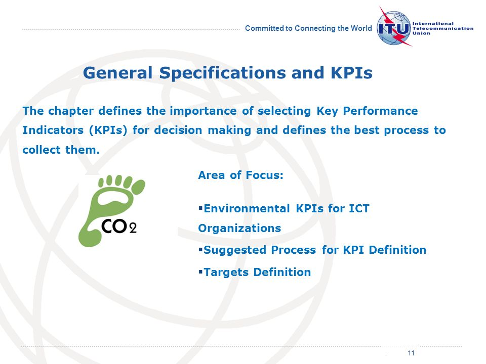 July 2011 Committed to Connecting the World General Specifications and KPIs The chapter defines the importance of selecting Key Performance Indicators