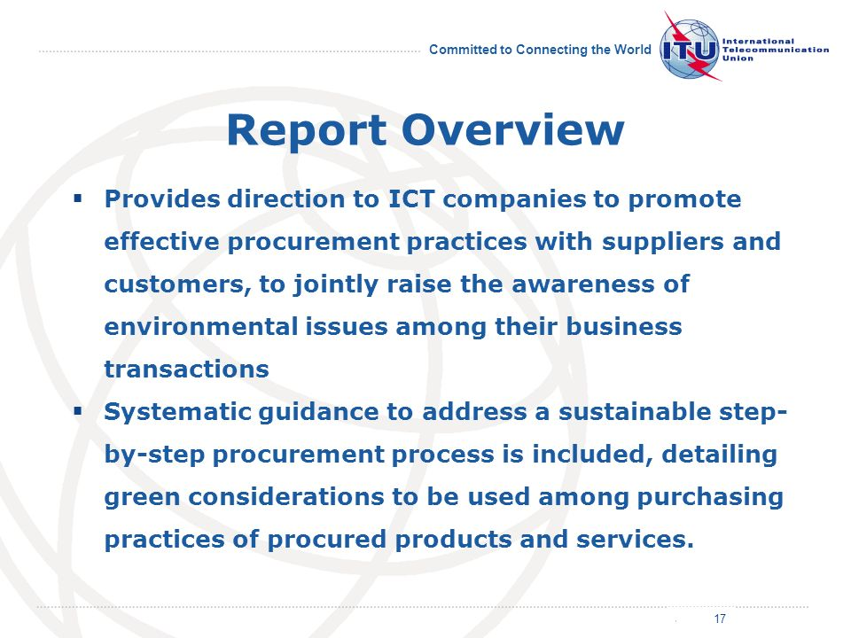 July 2011 Committed to Connecting the World Report Overview Provides direction to ICT companies to promote effective procurement practices with suppli