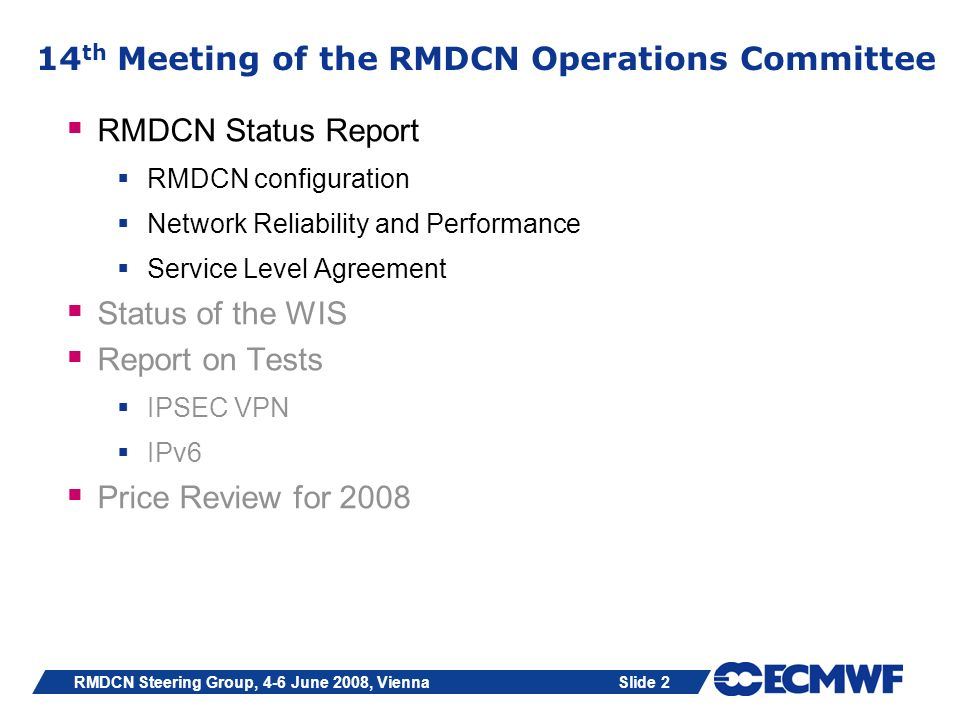 Slide 2RMDCN Steering Group, 4-6 June 2008, Vienna 14 th Meeting of the RMDCN Operations Committee RMDCN Status Report RMDCN configuration Network Rel