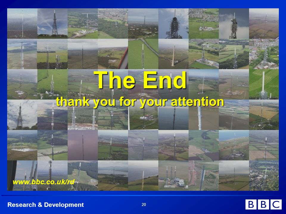 Research & Development 20 The End thank you for your attention www.bbc.co.uk/rd