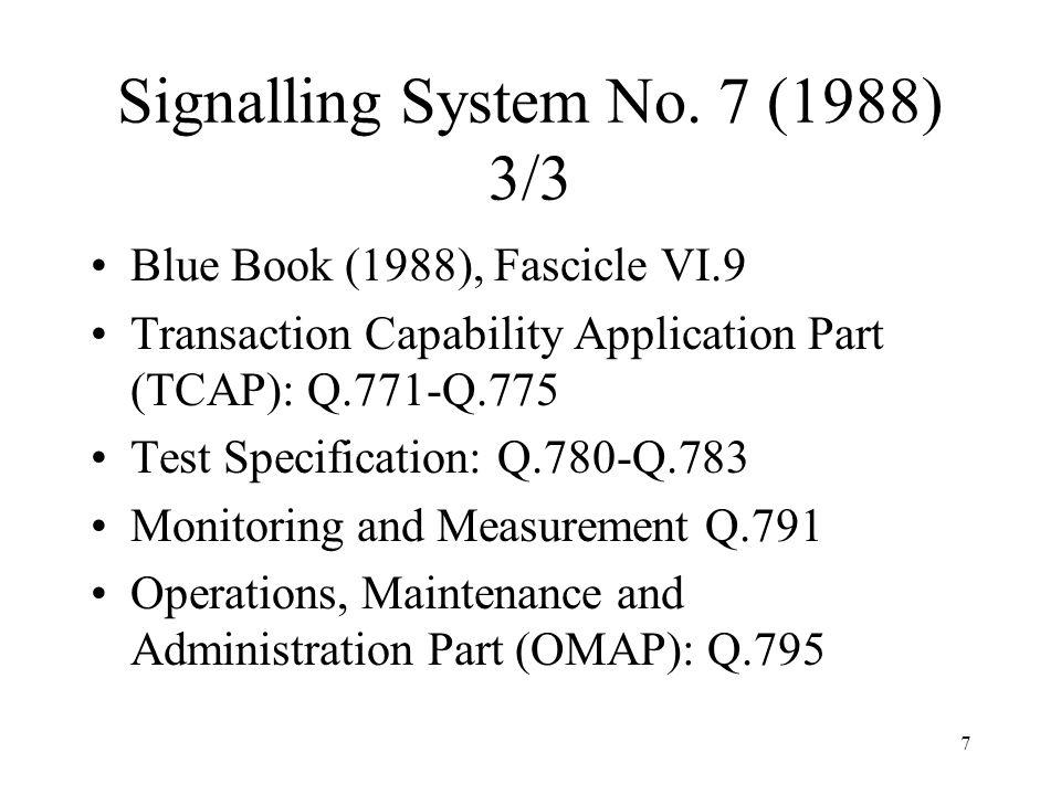 7 Signalling System No. 7 (1988) 3/3 Blue Book (1988), Fascicle VI.9 Transaction Capability Application Part (TCAP): Q.771-Q.775 Test Specification: Q
