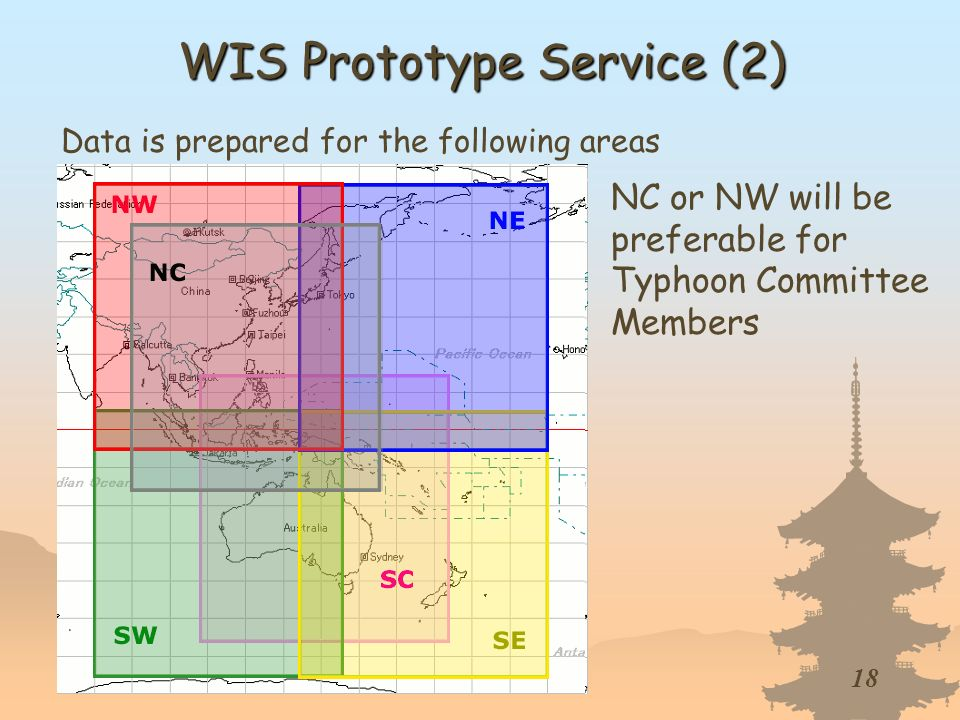 18 Data is prepared for the following areas NC or NW will be preferable for Typhoon Committee Members WIS Prototype Service (2)