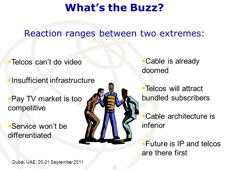 2 Whats the Buzz? Reaction ranges between two extremes: Telcos cant do video Insufficient infrastructure Pay TV market is too competitive Service wont