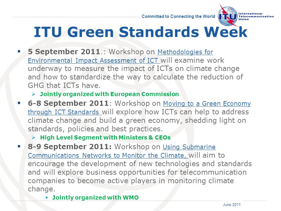 June 2011 Committed to Connecting the World ITU Green Standards Week 5 September 2011.: Workshop on Methodologies for Environmental Impact Assessment