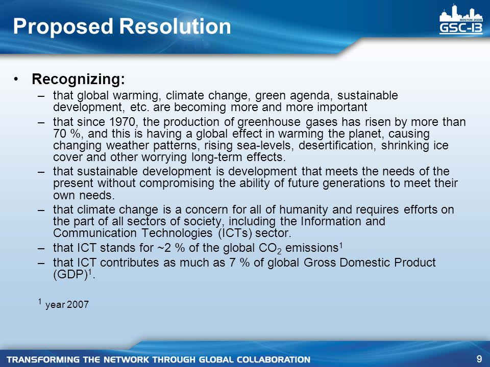 9 Proposed Resolution Recognizing: –that global warming, climate change, green agenda, sustainable development, etc.