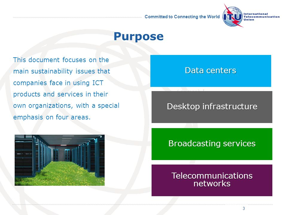Committed to Connecting the World This document focuses on the main sustainability issues that companies face in using ICT products and services in their own organizations, with a special emphasis on four areas.