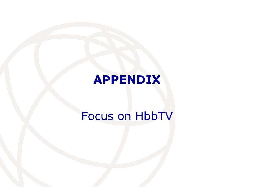 APPENDIX Focus on HbbTV