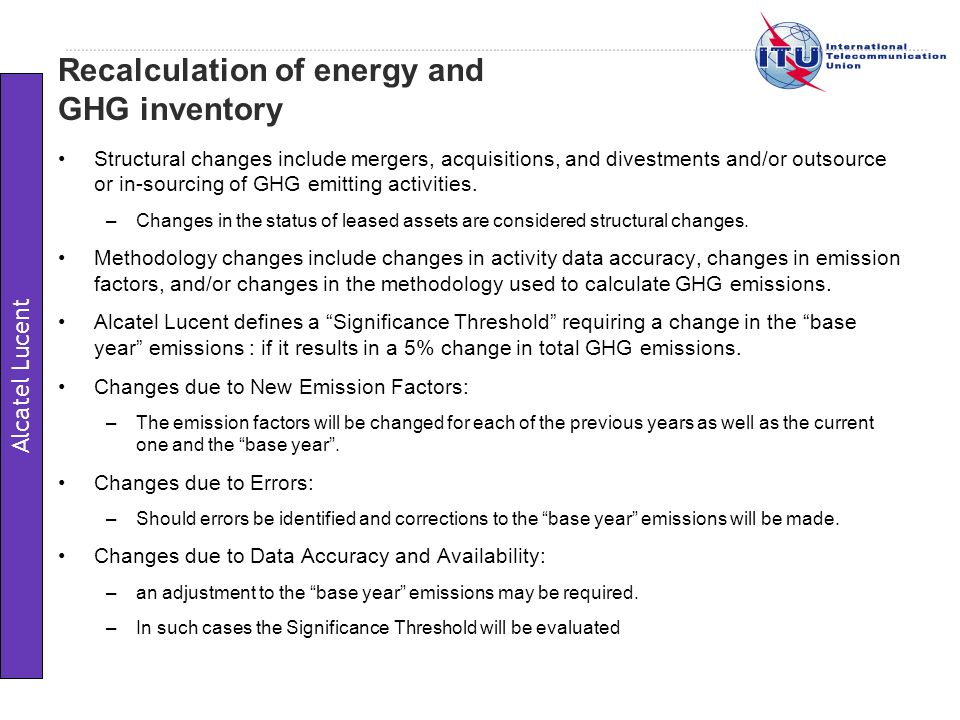 Structural changes include mergers, acquisitions, and divestments and/or outsource or in-sourcing of GHG emitting activities.
