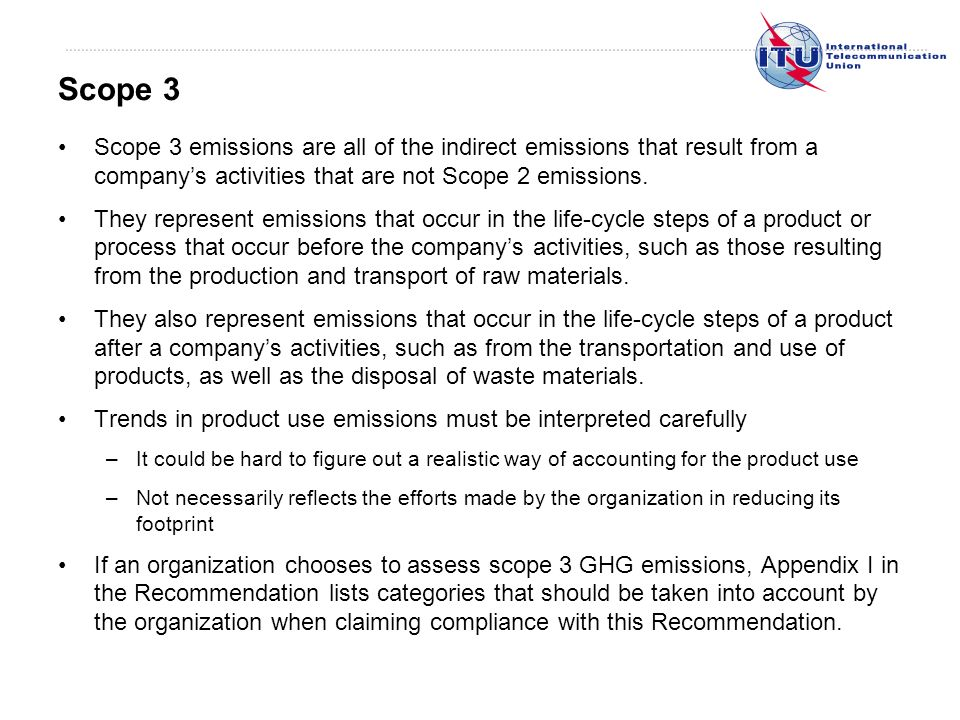Scope 3 emissions are all of the indirect emissions that result from a companys activities that are not Scope 2 emissions.