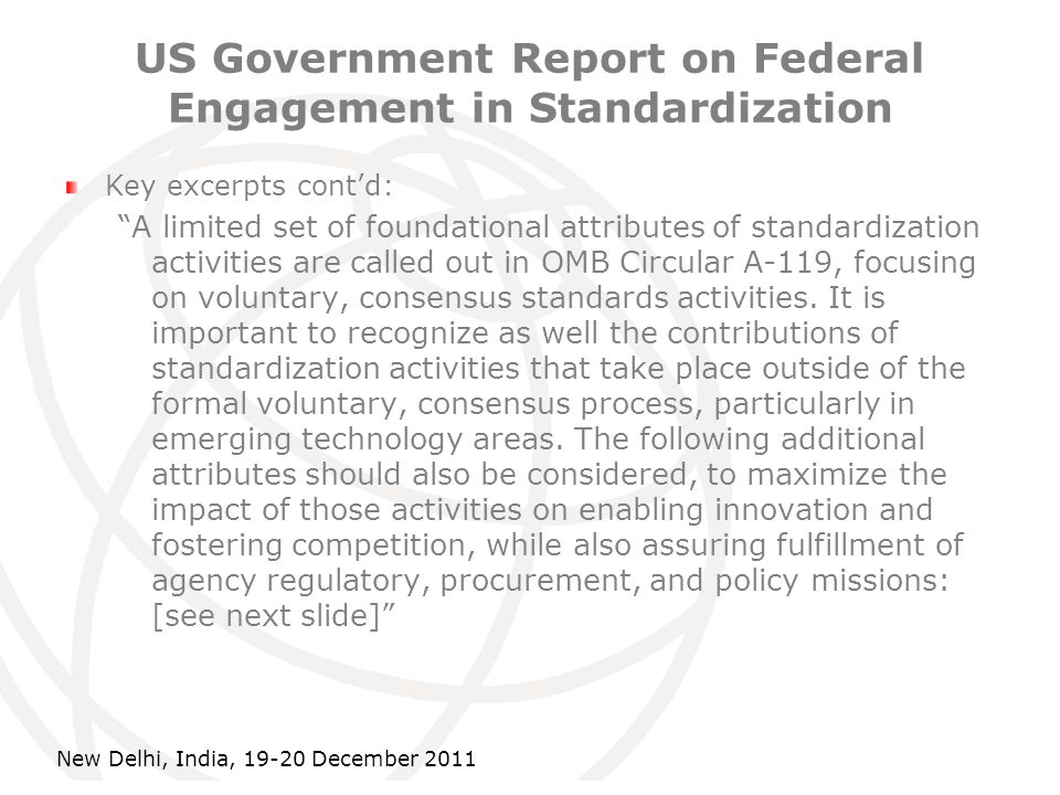 International Telecommunication Union US Government Report on Federal Engagement in Standardization Key excerpts contd: A limited set of foundational
