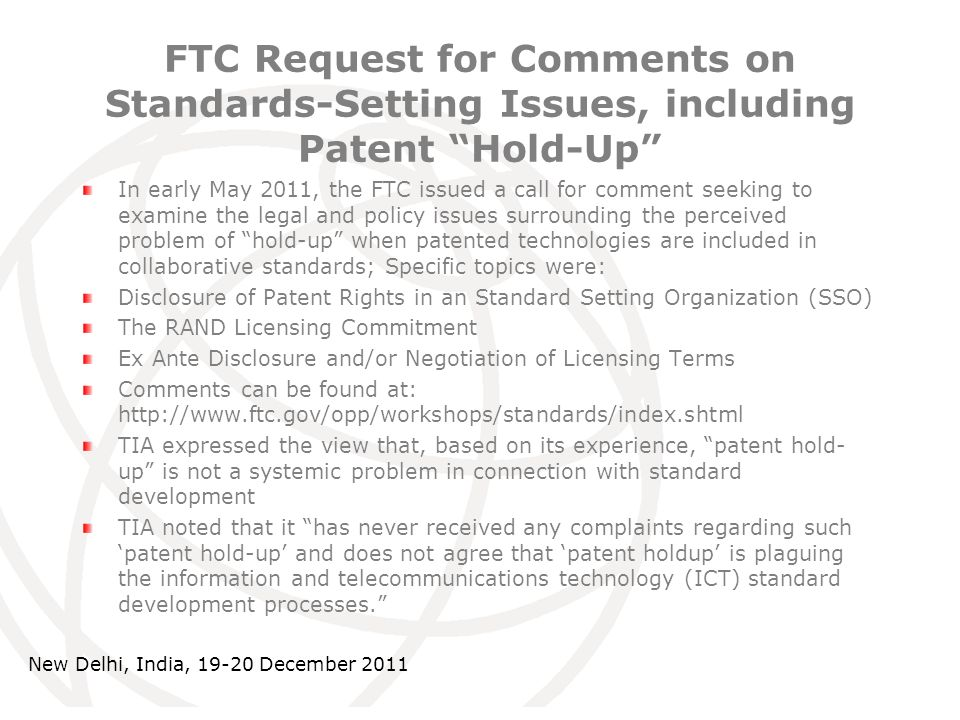 International Telecommunication Union FTC Request for Comments on Standards-Setting Issues, including Patent Hold-Up In early May 2011, the FTC issued