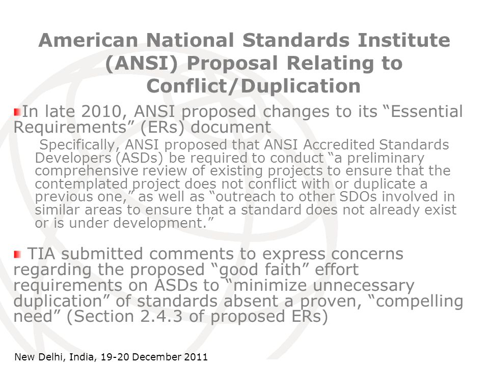 International Telecommunication Union American National Standards Institute (ANSI) Proposal Relating to Conflict/Duplication In late 2010, ANSI propos