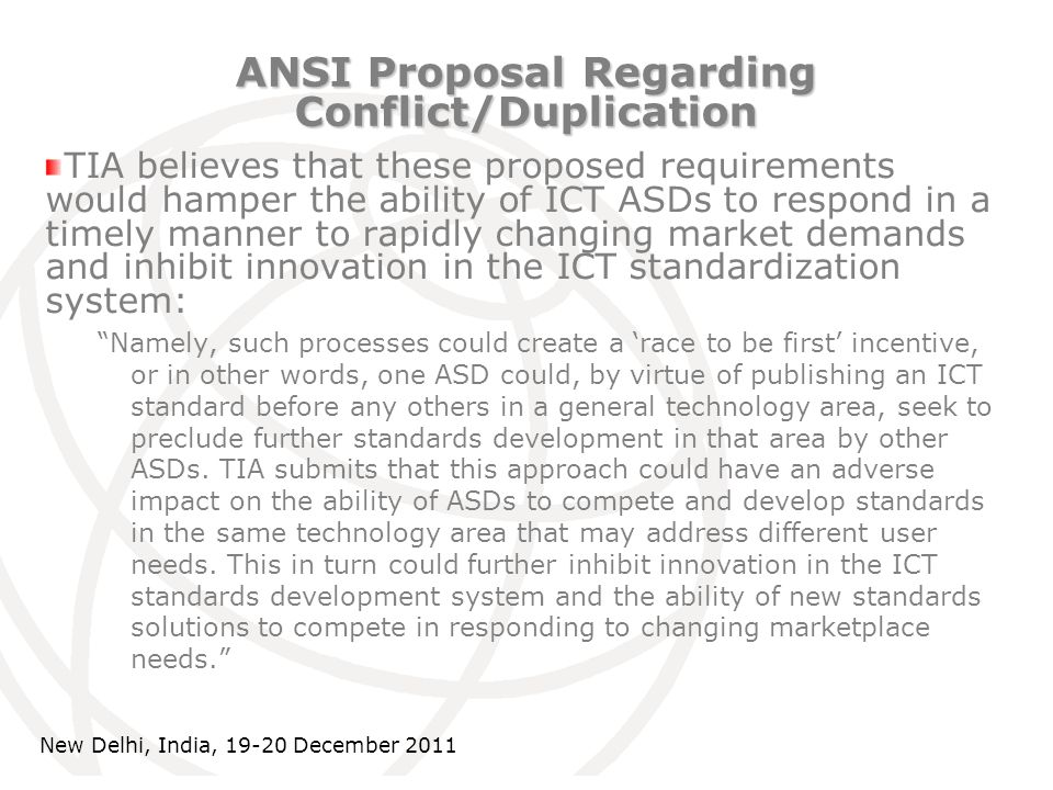 International Telecommunication Union ANSI Proposal Regarding Conflict/Duplication TIA believes that these proposed requirements would hamper the abil
