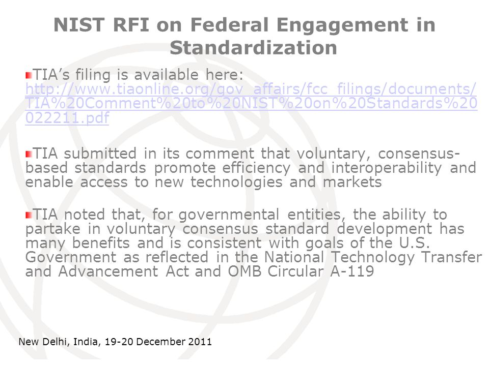 International Telecommunication Union NIST RFI on Federal Engagement in Standardization TIAs filing is available here: http://www.tiaonline.org/gov_af