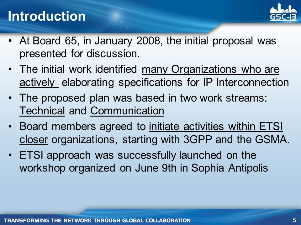 5 Introduction At Board 65, in January 2008, the initial proposal was presented for discussion. The initial work identified many Organizations who are