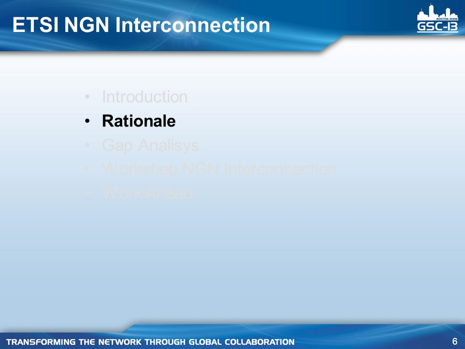 6 ETSI NGN Interconnection Introduction Rationale Gap Analisys Workshop NGN Interconnection Work Ahead