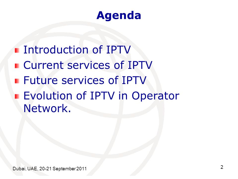 Agenda Introduction of IPTV Current services of IPTV Future services of IPTV Evolution of IPTV in Operator Network.