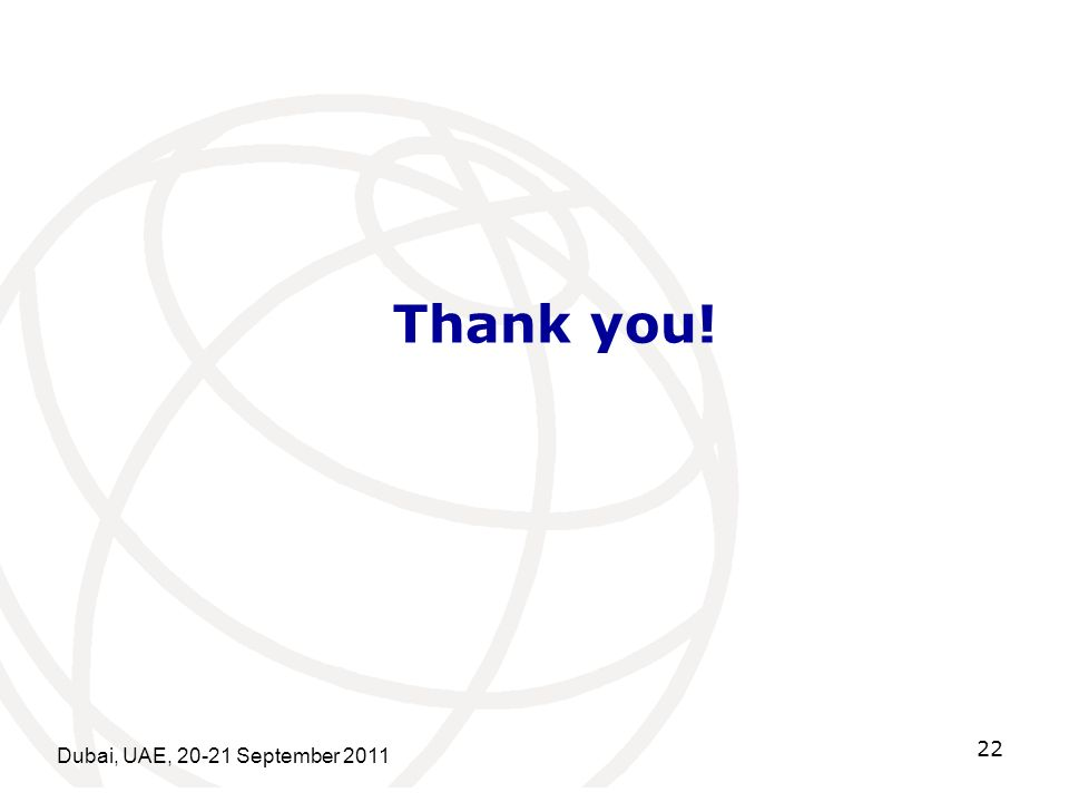 Dubai, UAE, 20-21 September 2011 22 Thank you!