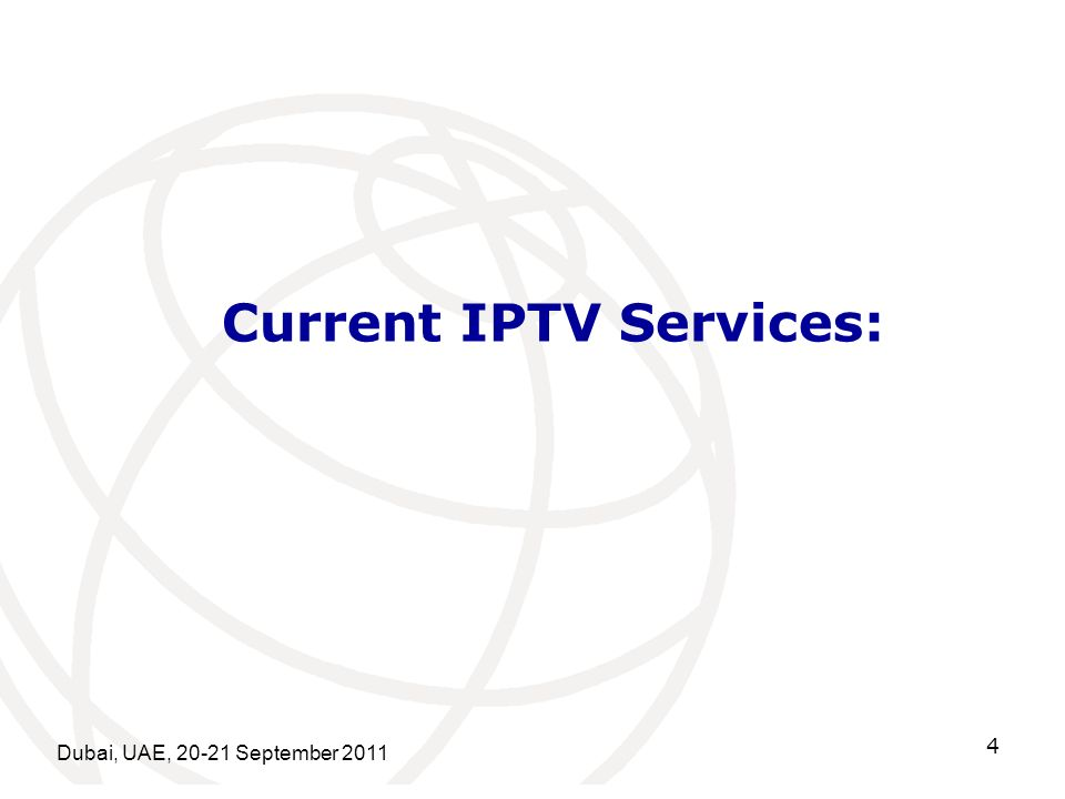 Dubai, UAE, 20-21 September 2011 4 Current IPTV Services: