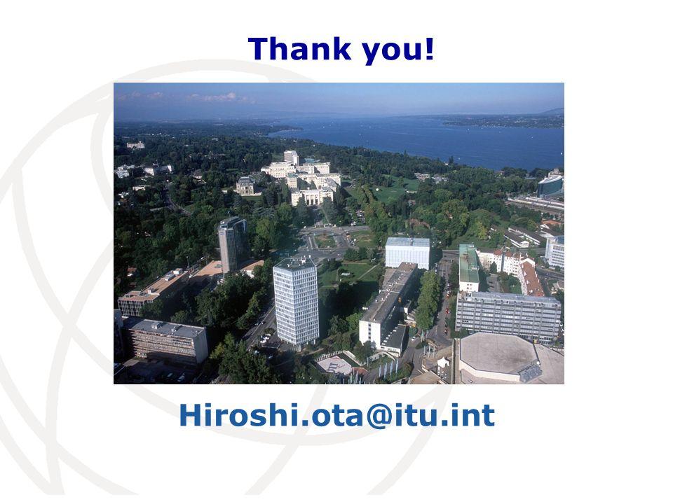 Hiroshi.ota@itu.int Thank you!