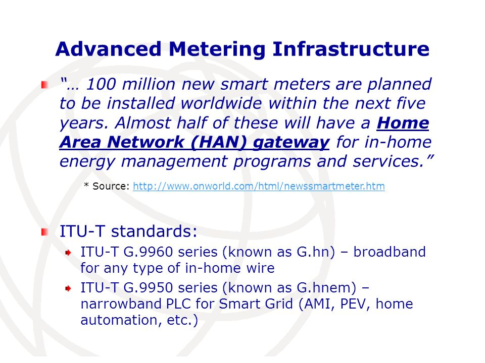 Smart Grid for sub-Saharan Africa In 2009: 70% of Sub-saharan Africa population had no access to electricity Green field approach: leapfrog traditional power systems In short term: leapfrogging to occur for components based on ICT Details are at: http://ourworld.unu.edu/en/smart-and-just-grids-options-for-sub-saharan-africa/
