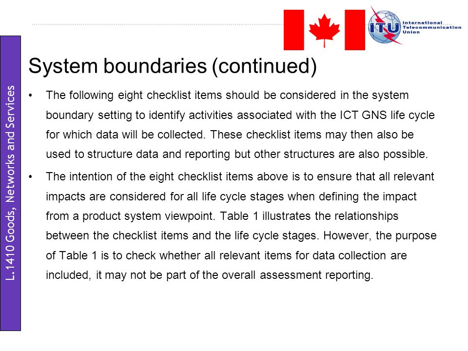 System boundaries (continued) The following eight checklist items should be considered in the system boundary setting to identify activities associate