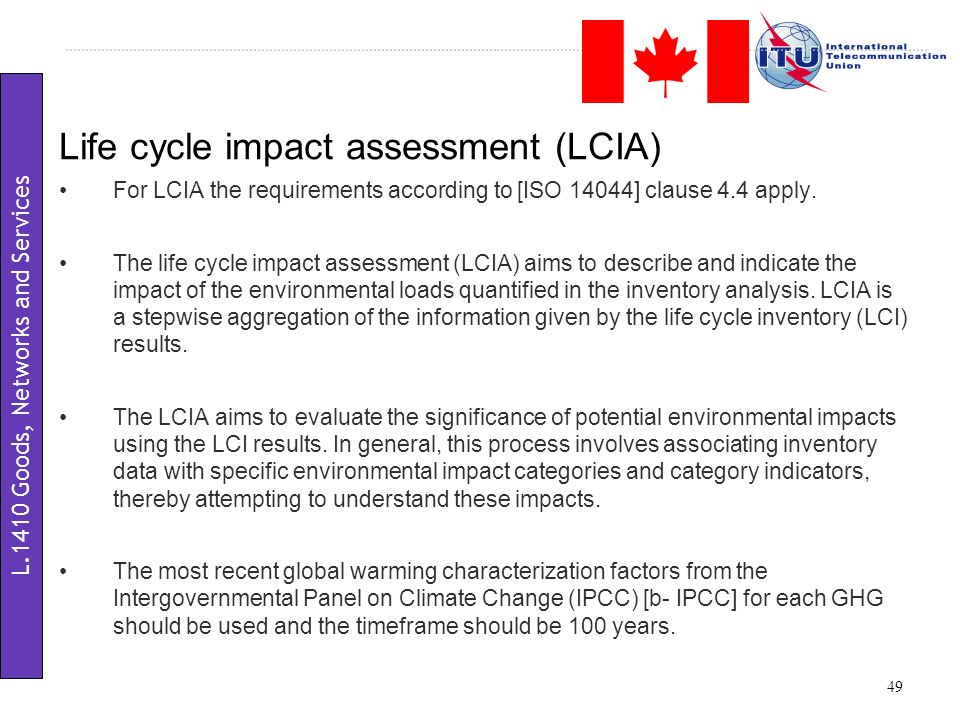For LCIA the requirements according to [ISO 14044] clause 4.4 apply.
