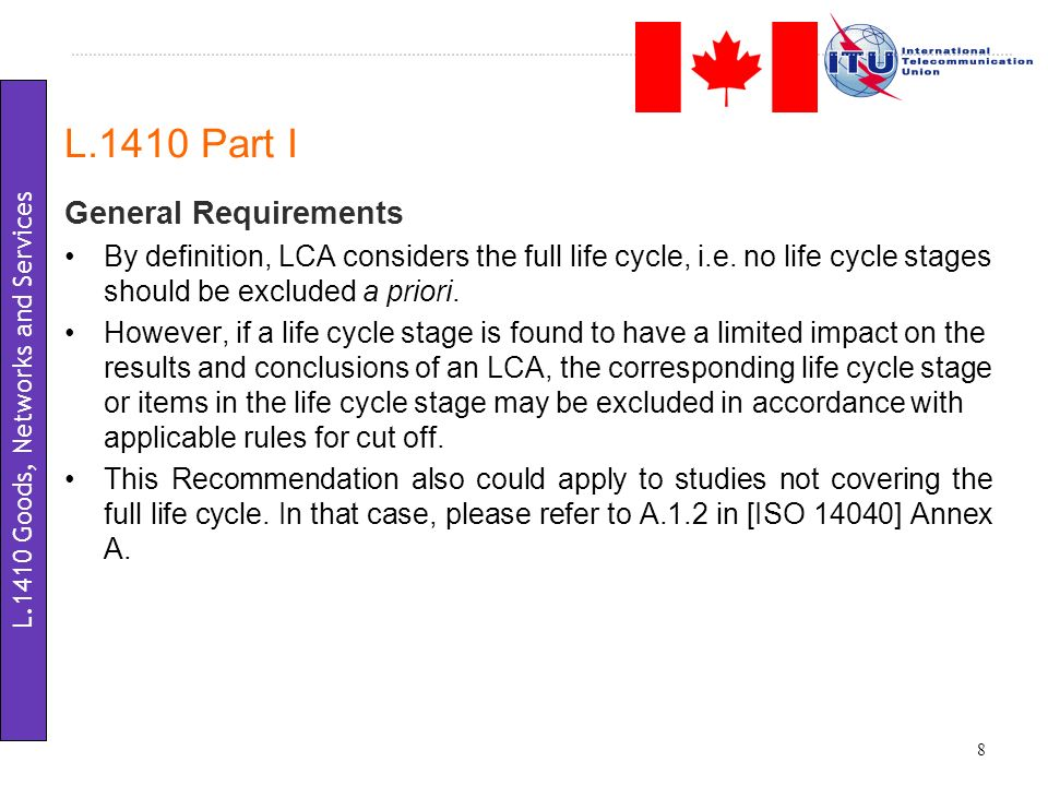 General Requirements By definition, LCA considers the full life cycle, i.e. no life cycle stages should be excluded a priori. However, if a life cycle