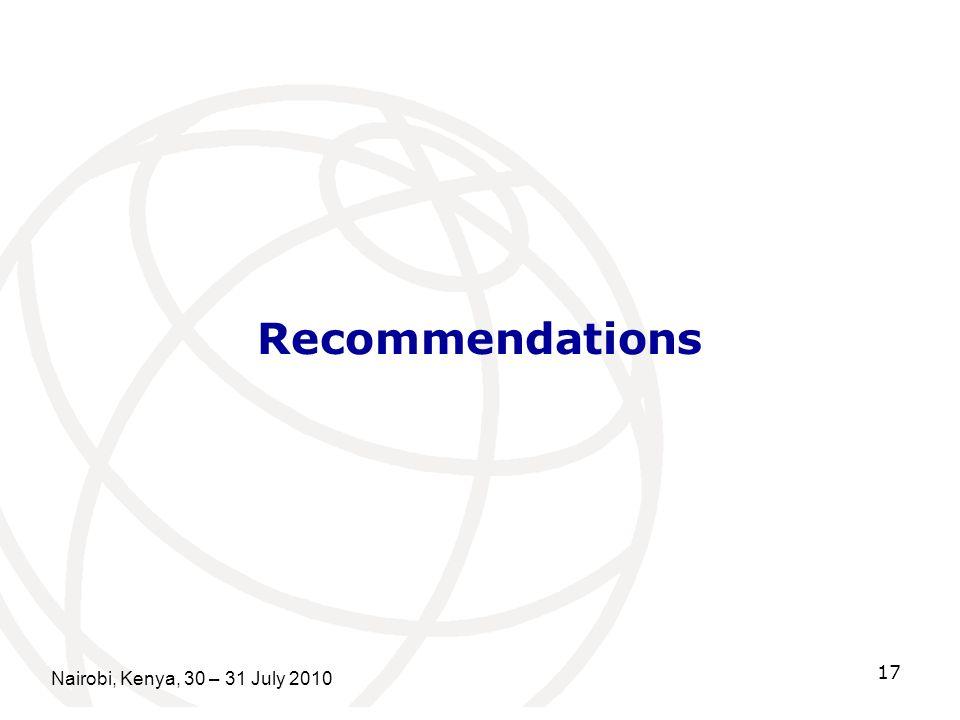 Recommendations Nairobi, Kenya, 30 – 31 July 2010 17