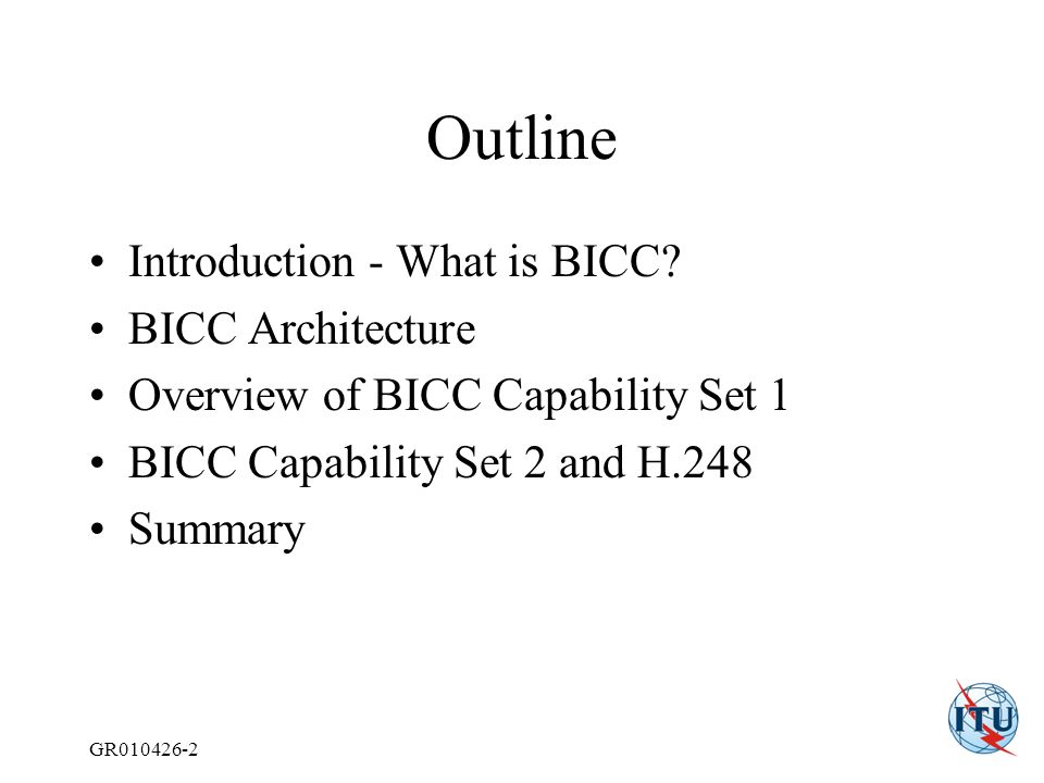 GR010426-2 Outline Introduction - What is BICC.