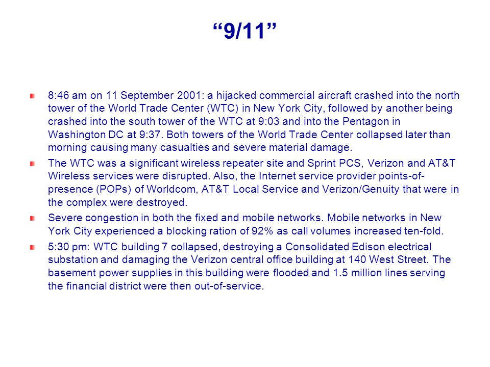 9/11 8:46 am on 11 September 2001: a hijacked commercial aircraft crashed into the north tower of the World Trade Center (WTC) in New York City, follo