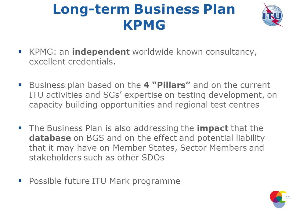 Long-term Business Plan KPMG KPMG: an independent worldwide known consultancy, excellent credentials.