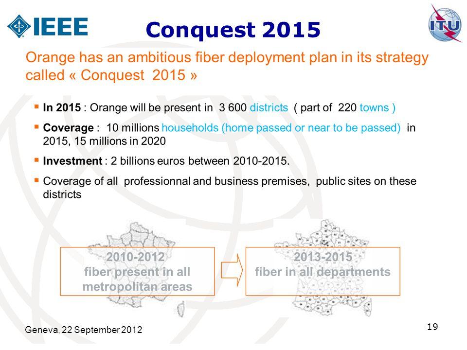 Conquest 2015 Geneva, 22 September 2012 19