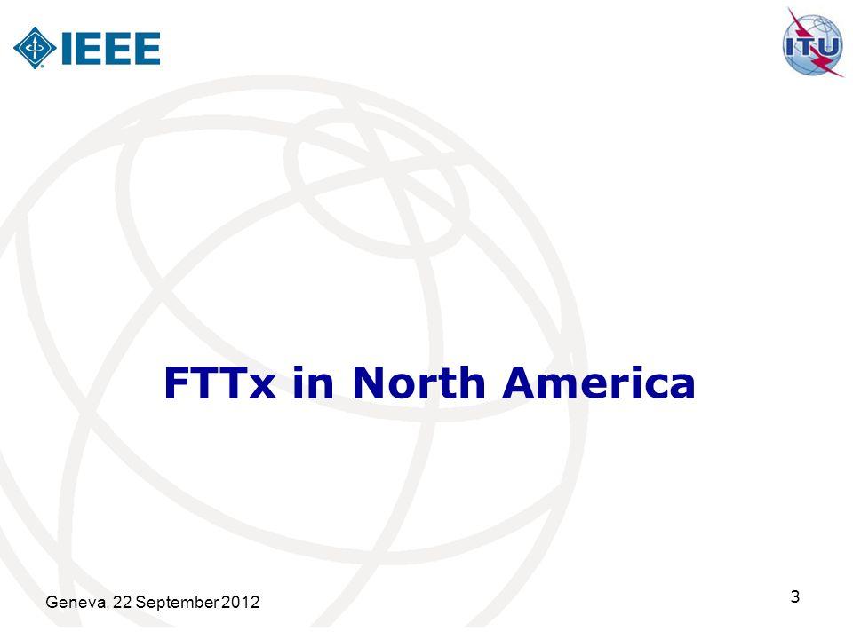 FTTx in North America Geneva, 22 September 2012 3