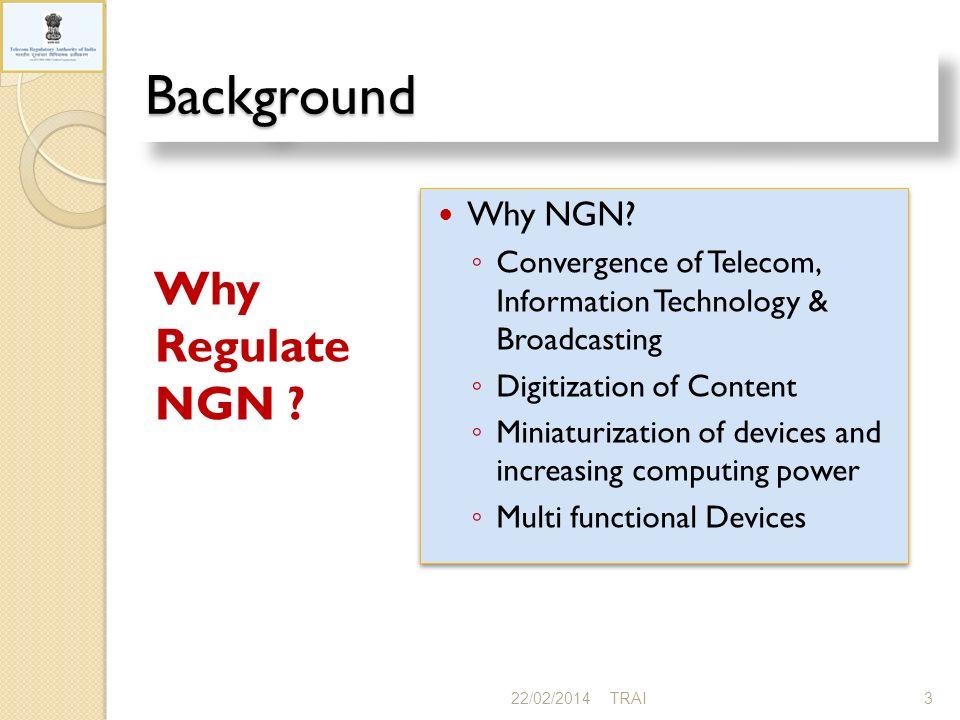 NGN- Regulatory Approaches 22/02/20144TRAI