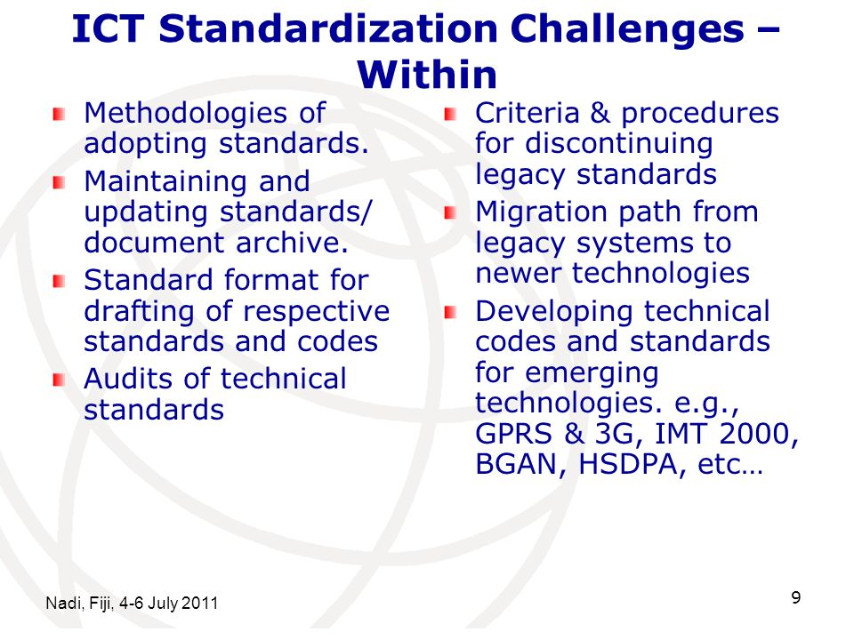Nadi, Fiji, 4-6 July 2011 9 ICT Standardization Challenges – Within Methodologies of adopting standards.