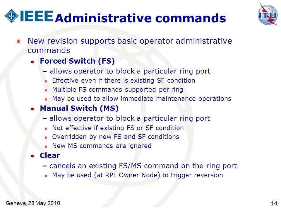Administrative commands New revision supports basic operator administrative commands Forced Switch (FS) – allows operator to block a particular ring p
