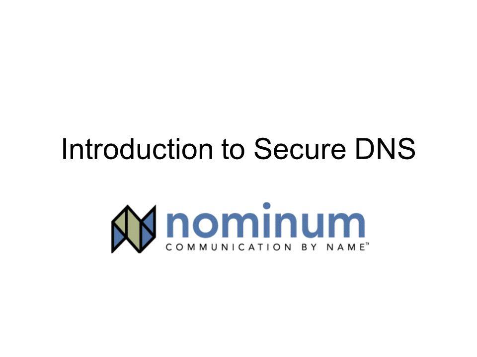 Introduction to Secure DNS