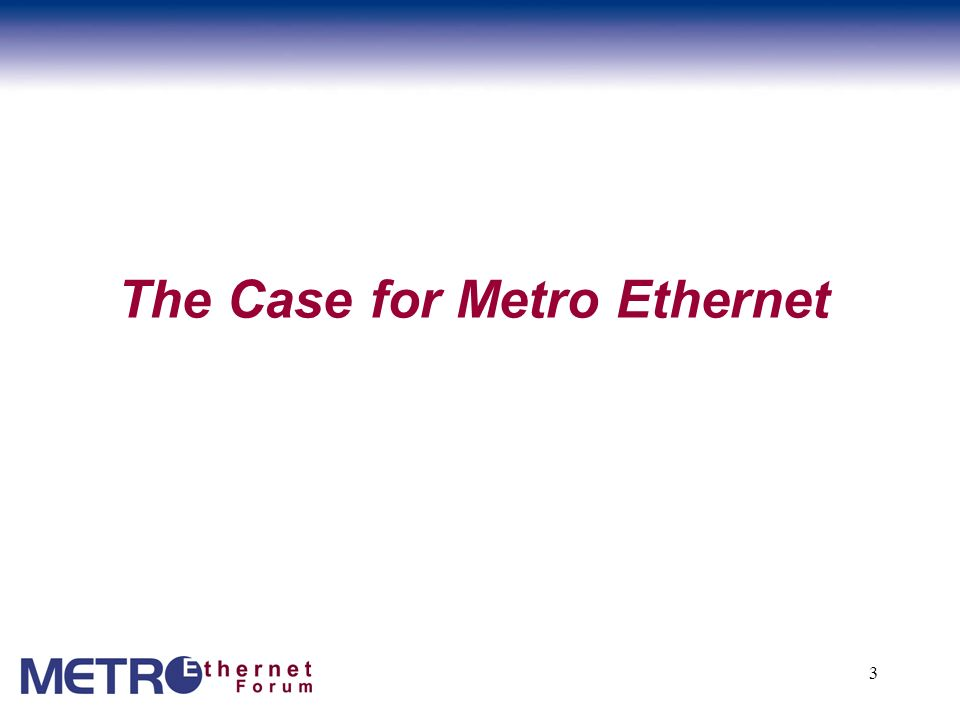 3 The Case for Metro Ethernet
