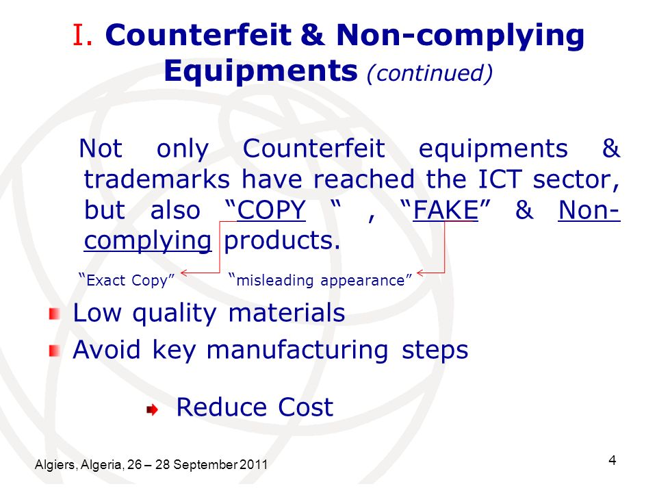 Algiers, Algeria, 26 – 28 September 2011 4 I. Counterfeit & Non-complying Equipments (continued) Not only Counterfeit equipments & trademarks have rea