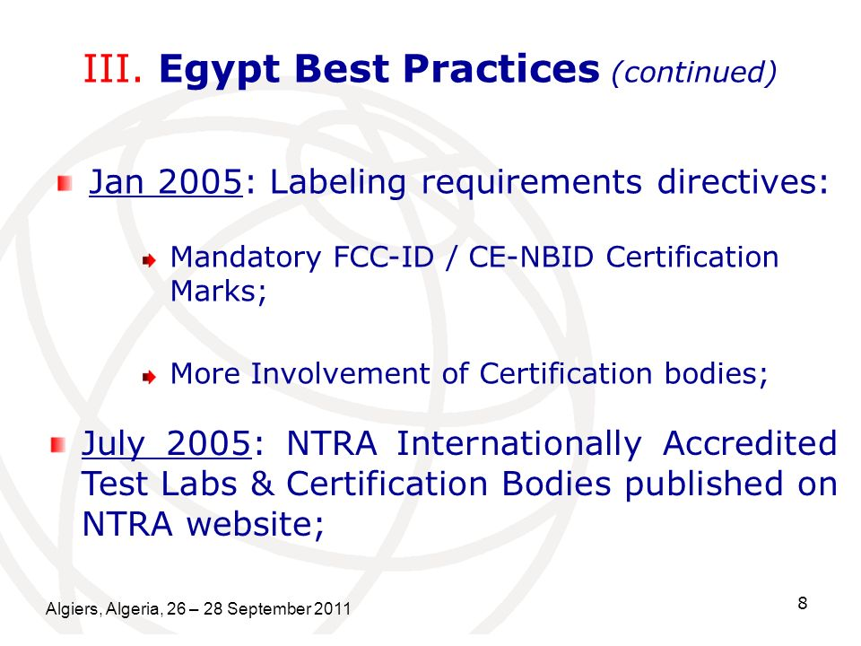Algiers, Algeria, 26 – 28 September 2011 8 III. Egypt Best Practices (continued) July 2005: NTRA Internationally Accredited Test Labs & Certification